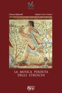 """Il progetto """"Musica perduta degli etruschi"""" è diventato un libro"""