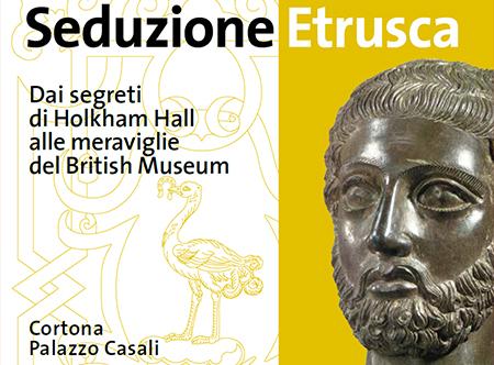 """A Palazzo Casali di Cortona è aperta la mostra """"Seduzione etrusca"""" fino al 31 luglio"""