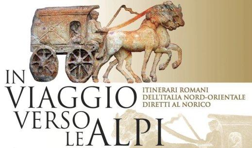 """La locandina della mostra di Zuglio """"In viaggio verso le Alpi. Itinerari romani dell'Italia nord-orientale diretti al Norico"""""""