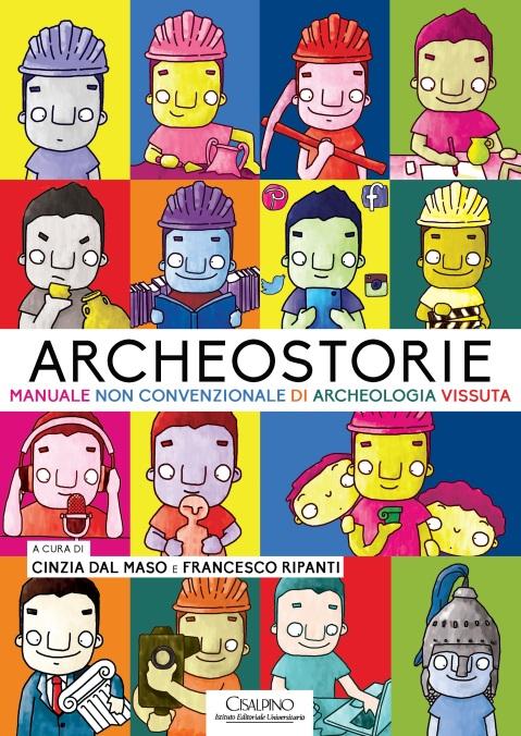 """Il libro """"Archeostorie"""" a cura di Cinzia Dal Maso e Francesco Ripanti"""