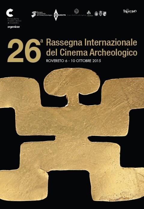 Il poster ufficiale della XXVI Rassegna internazionale del Cinema archeologico di Rovereto dal 6 al 10 ottobre 2015