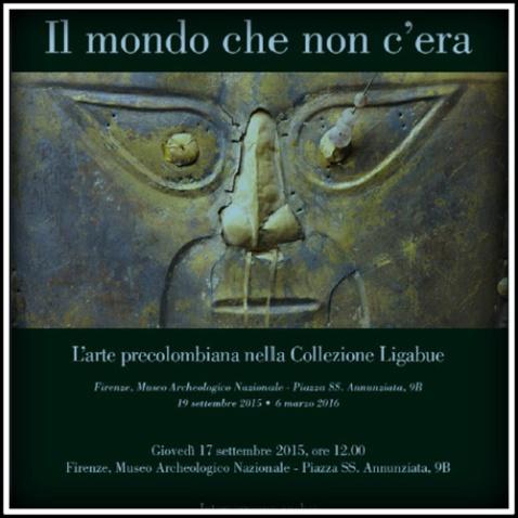 """Dal 19 settembre 2015 al 6 marzo 2016 il museo Archeologico di Firenze ospita la mostra """"Il mondo che non c'era"""""""