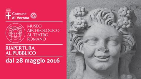 Il 28 maggio 2016 riapre rinnovato il museo Archeologico al Teatro Romano di Verona