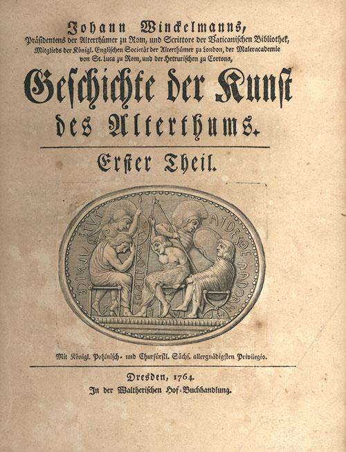 """Il capolavoro di Winckelmann, Geschichte der Kunst des Altertums (""""Storia dell'arte dell'antichità"""", ma tradotto in italiano con il titolo di """"Storia delle arti del disegno presso gli antichi"""")"""