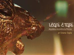 """""""Leoni e tori. Aquileia incontra la Persia"""", documentario della Rai Friuli Venezia Giulia per la regia di Tiziana Toglia"""